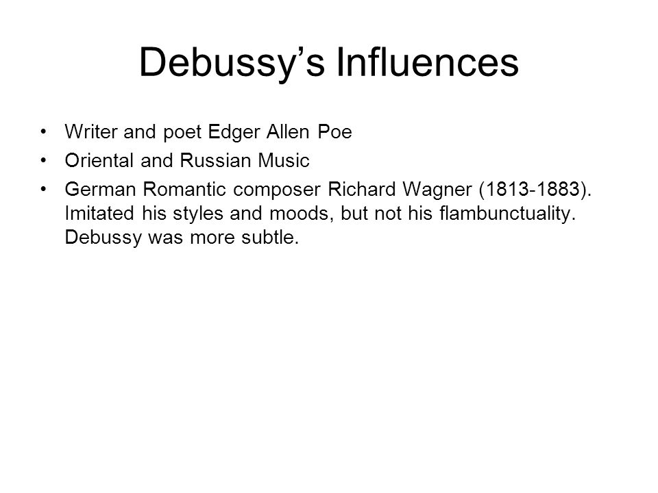 Debussy's Influences Writer and poet Edger Allen Poe