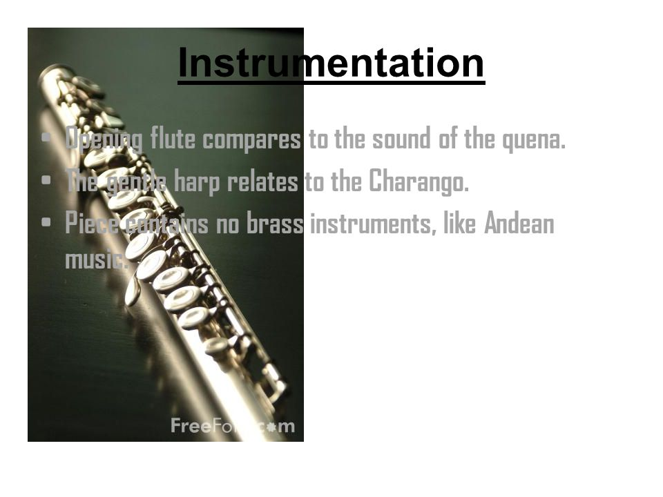 Instrumentation Opening flute compares to the sound of the quena.