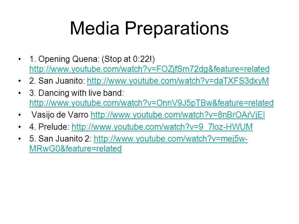 Media Preparations 1. Opening Quena: (Stop at 0:22!) http://www.youtube.com/watch v=FOZjfSm72dg&feature=related.