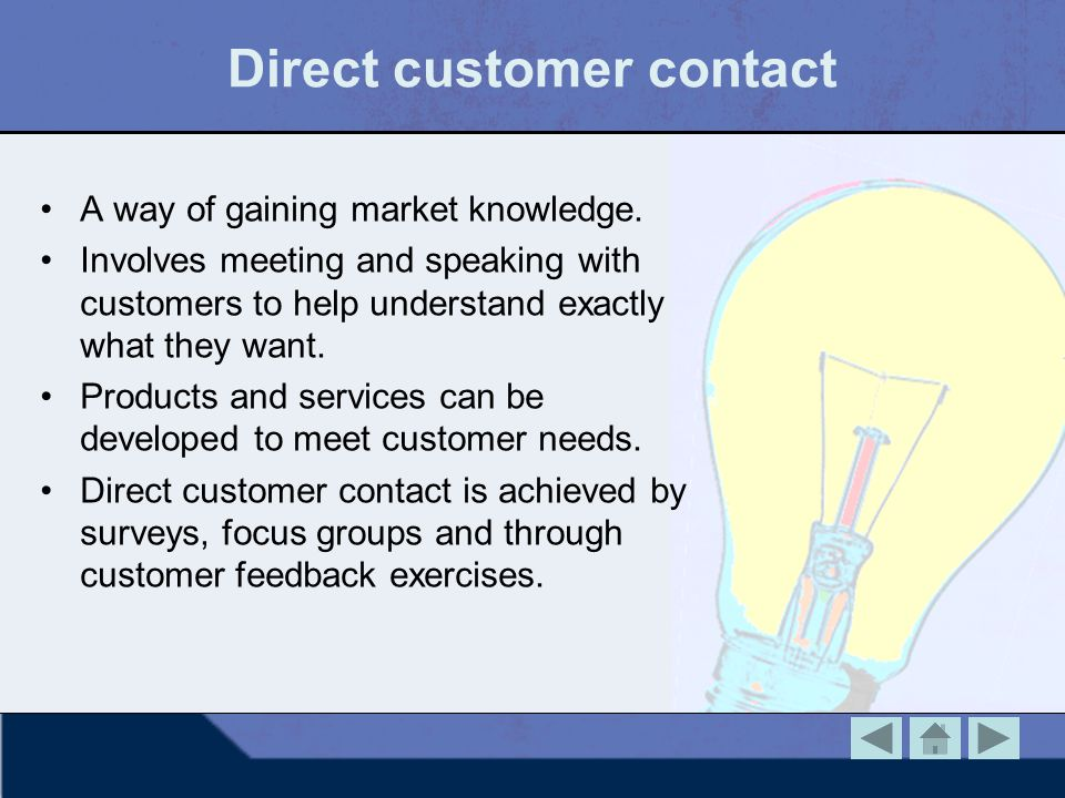 Direct customer contact