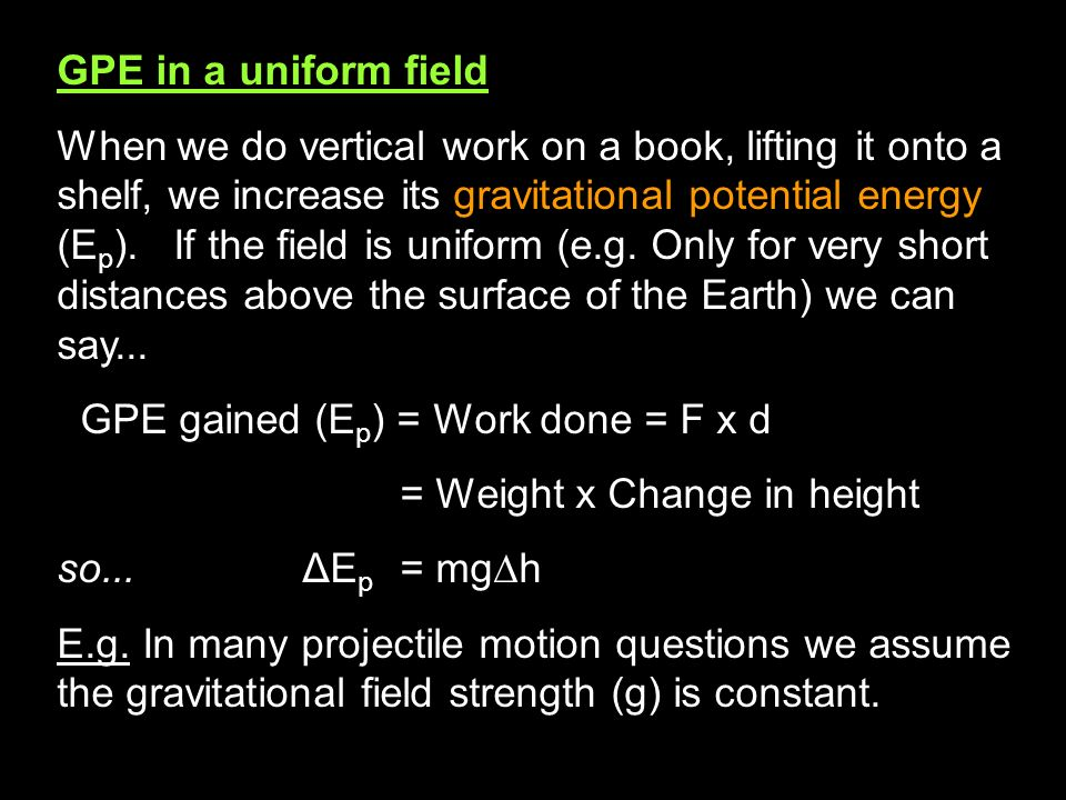 GPE in a uniform field