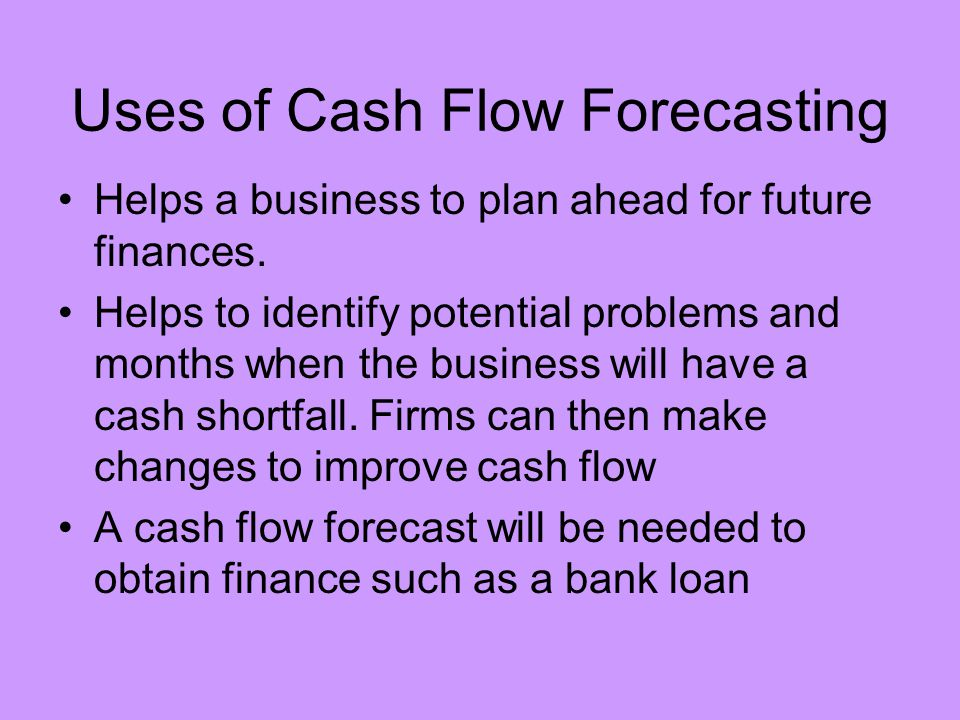 Uses of Cash Flow Forecasting