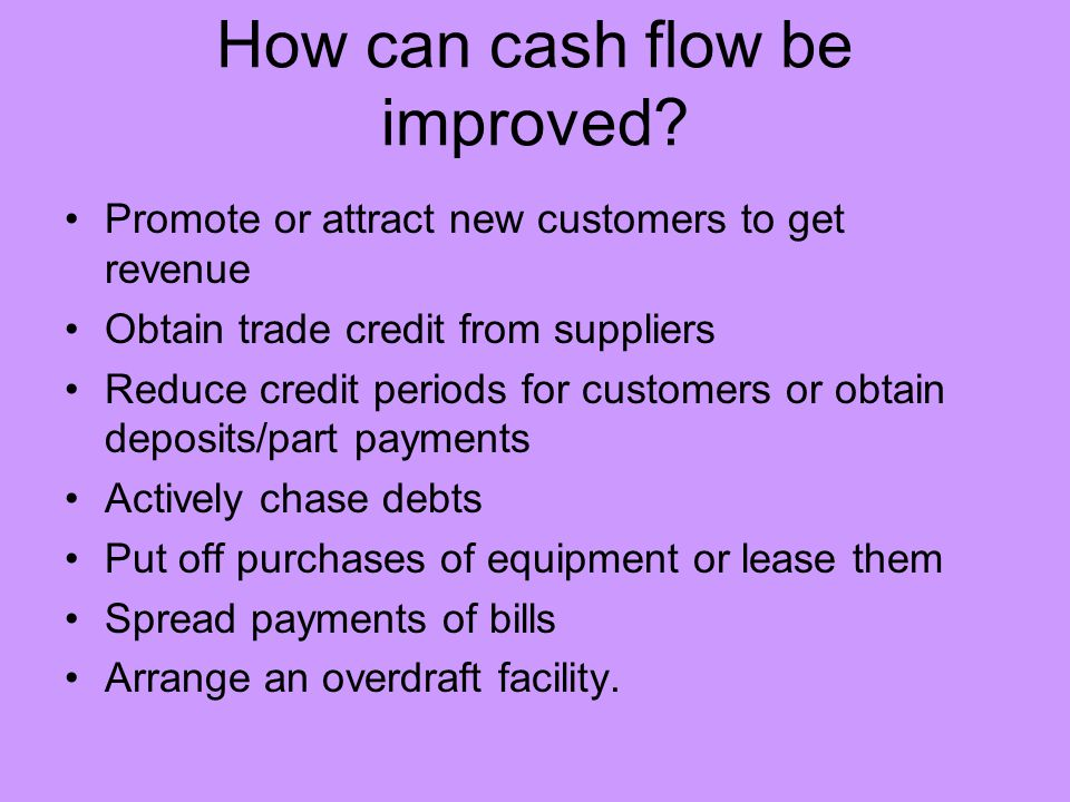 How can cash flow be improved