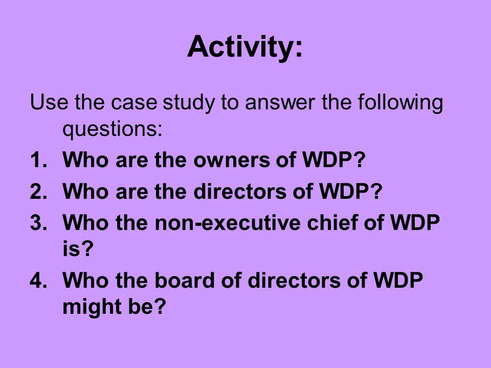 Activity: Use the case study to answer the following questions: