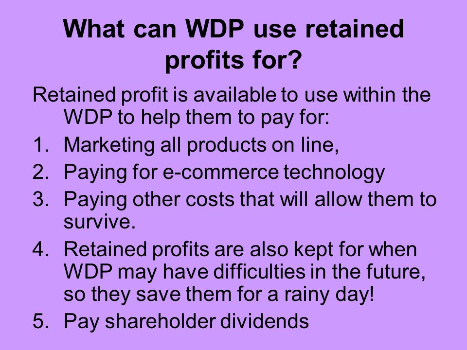 What can WDP use retained profits for
