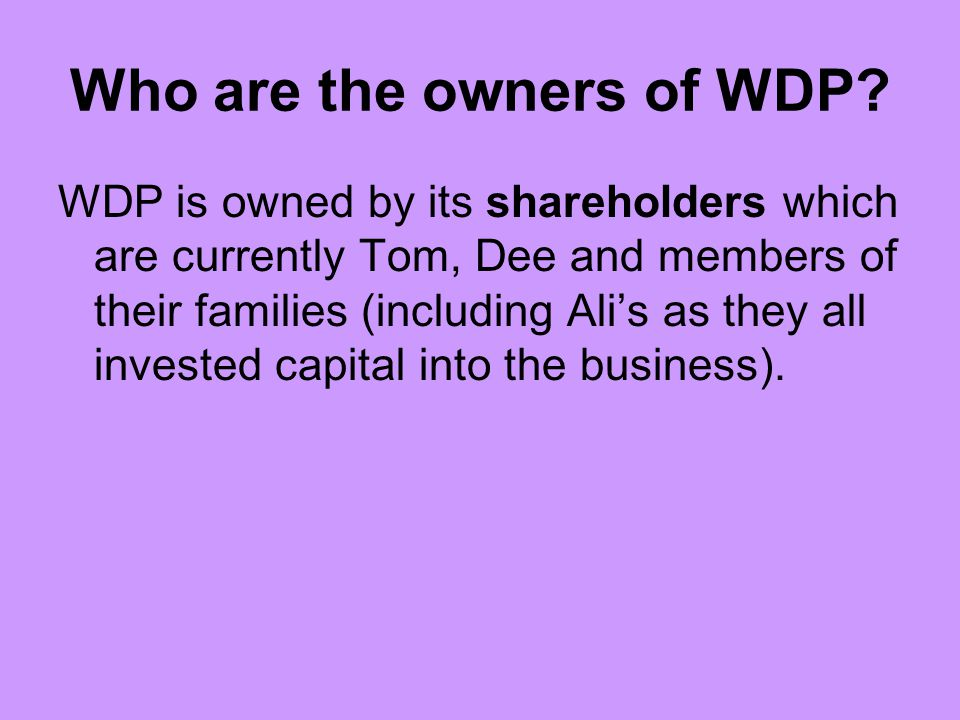 Who are the owners of WDP