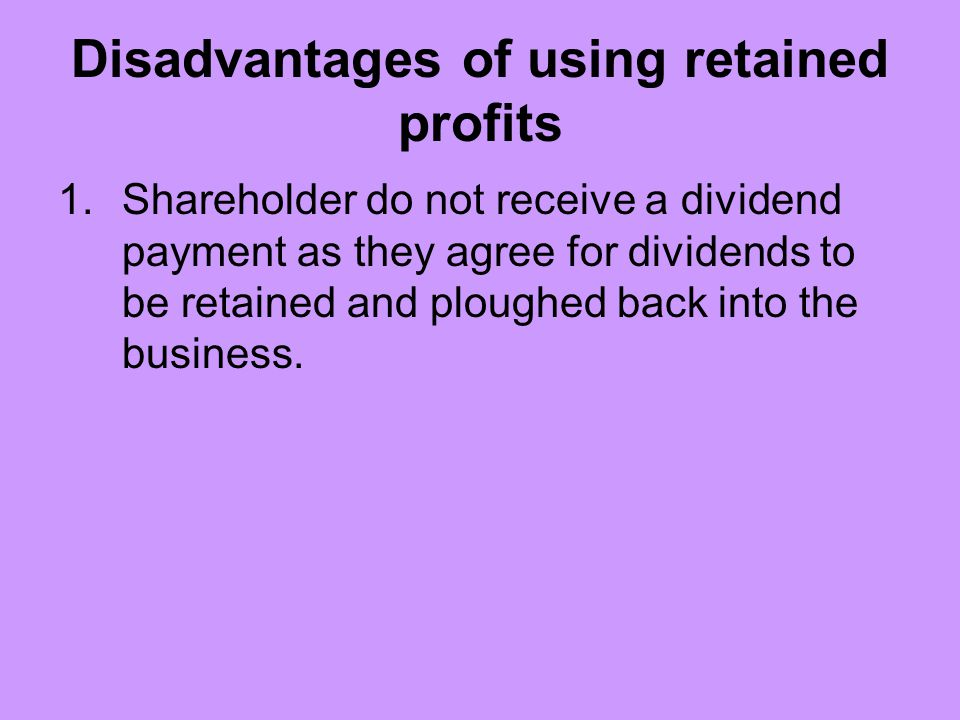 Disadvantages of using retained profits