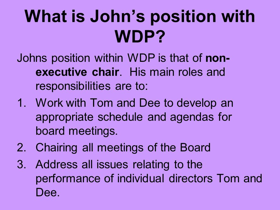 What is John's position with WDP