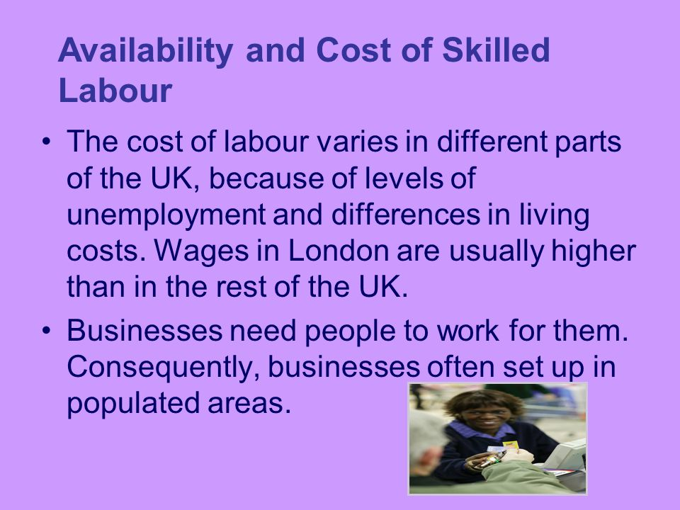 Availability and Cost of Skilled Labour