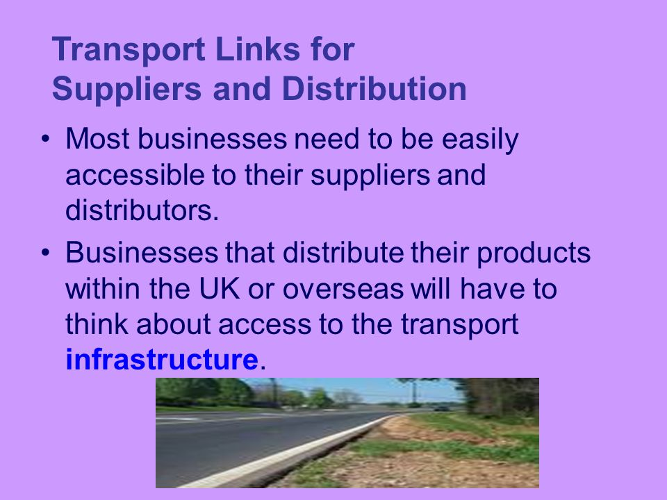 Transport Links for Suppliers and Distribution