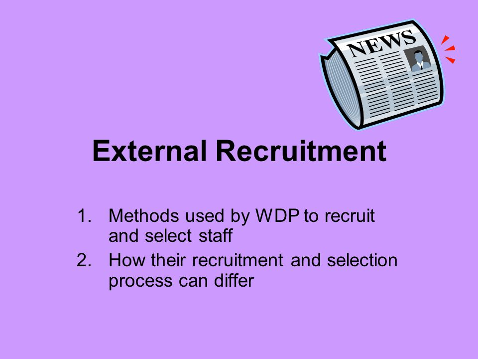 External Recruitment Methods used by WDP to recruit and select staff