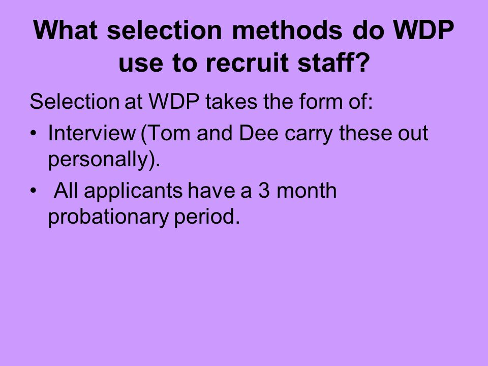 What selection methods do WDP use to recruit staff
