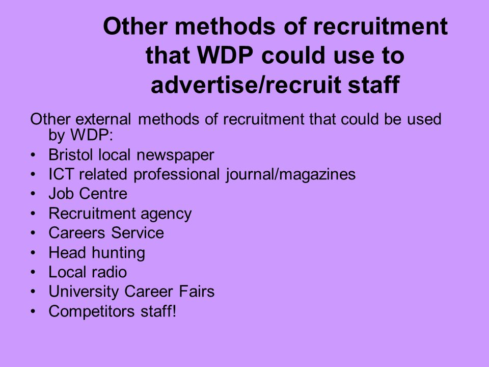 Other methods of recruitment that WDP could use to advertise/recruit staff
