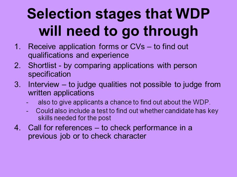 Selection stages that WDP will need to go through