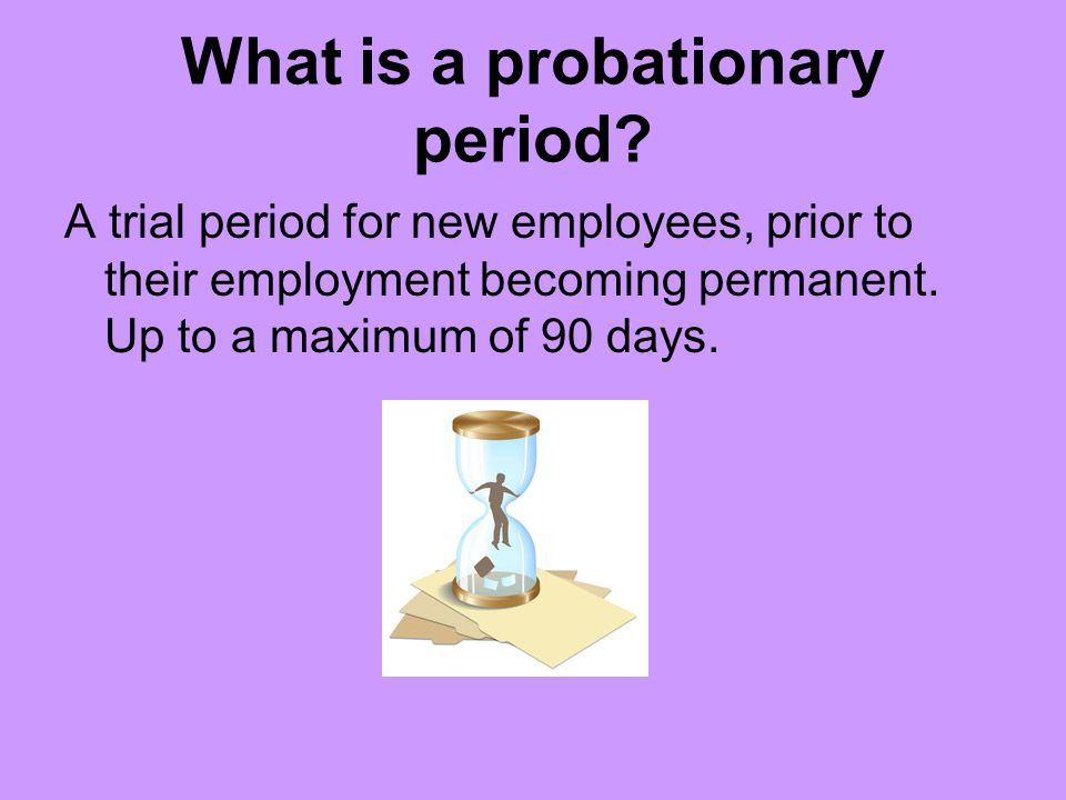What is a probationary period