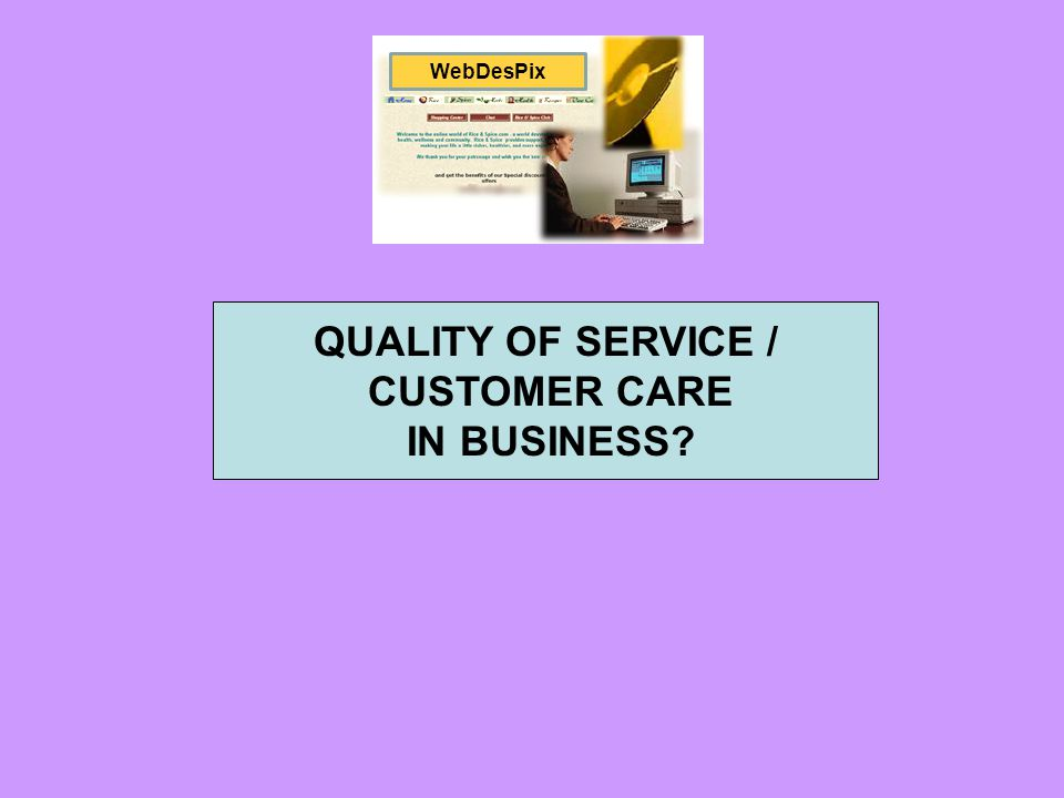 QUALITY OF SERVICE / CUSTOMER CARE IN BUSINESS