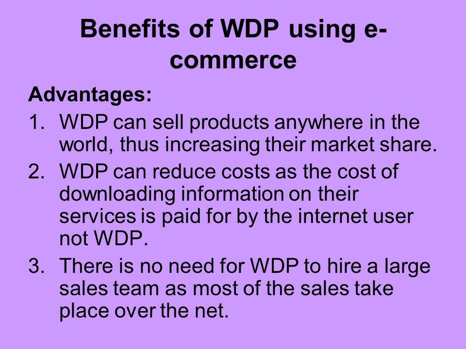 Benefits of WDP using e-commerce