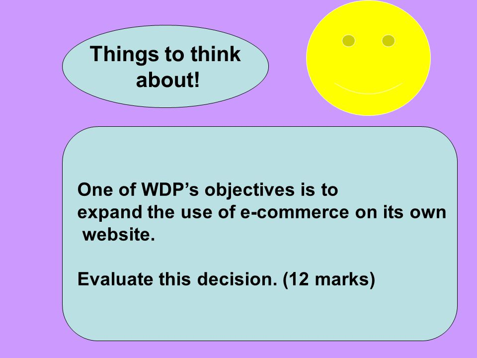 Things to think about! One of WDP's objectives is to
