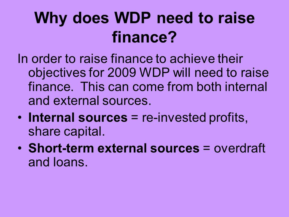 Why does WDP need to raise finance