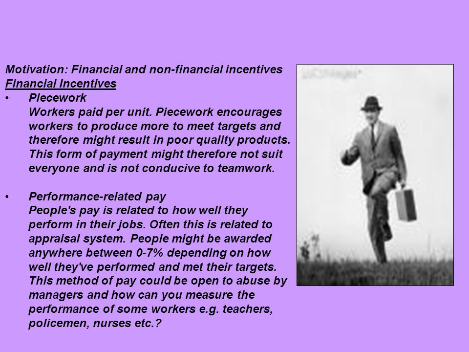 Motivation: Financial and non-financial incentives