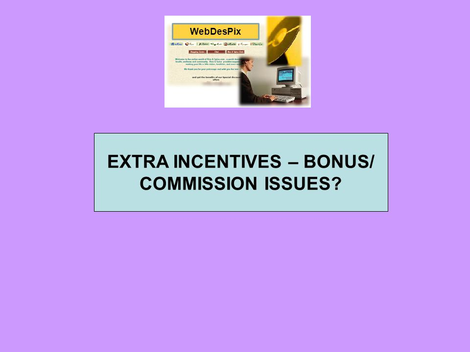 EXTRA INCENTIVES – BONUS/ COMMISSION ISSUES