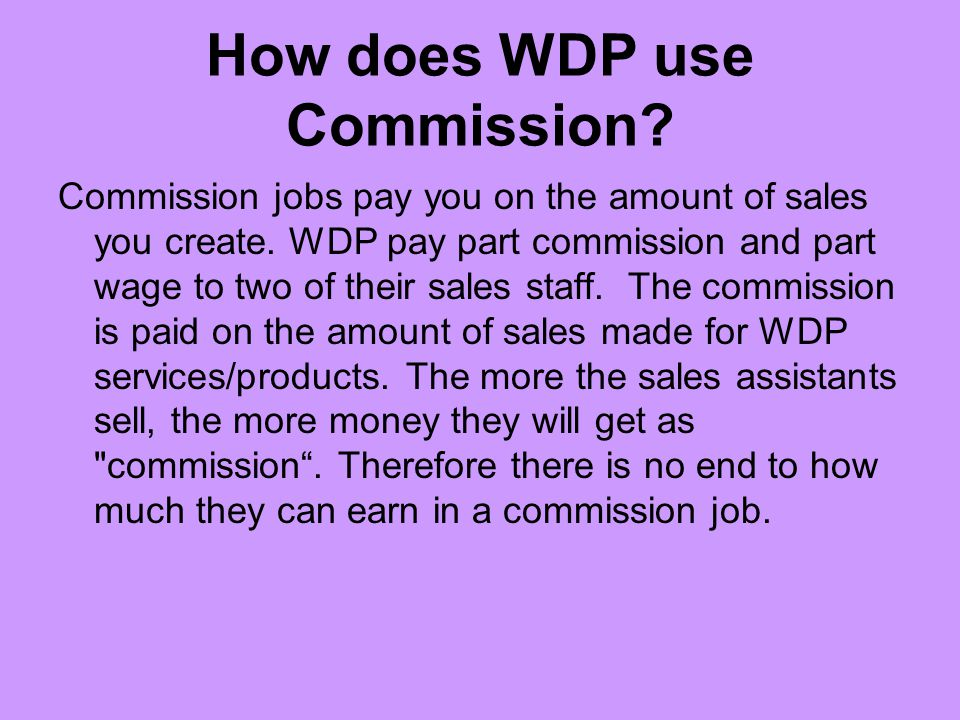 How does WDP use Commission