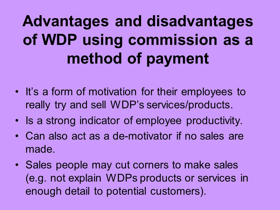 Advantages and disadvantages of WDP using commission as a method of payment
