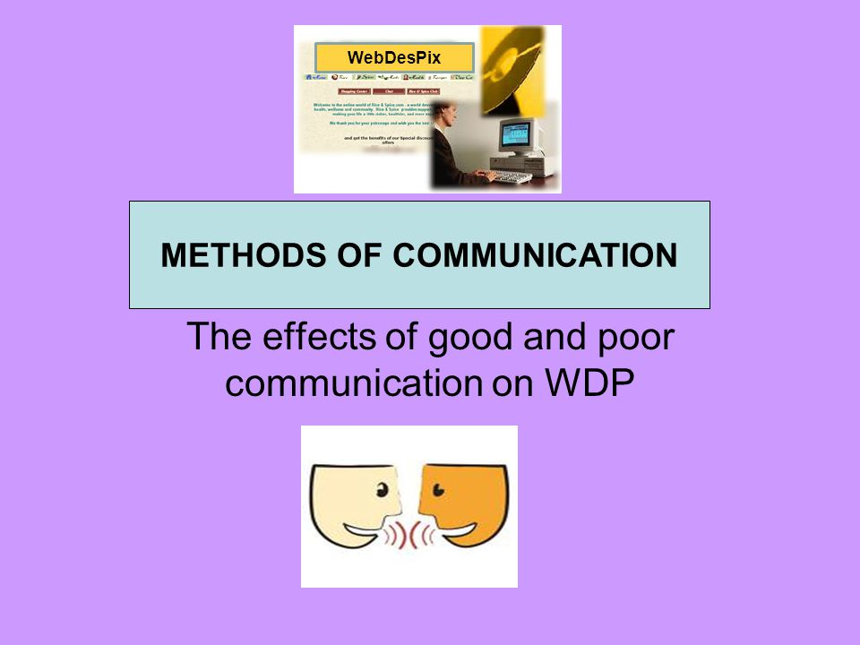 The effects of good and poor communication on WDP