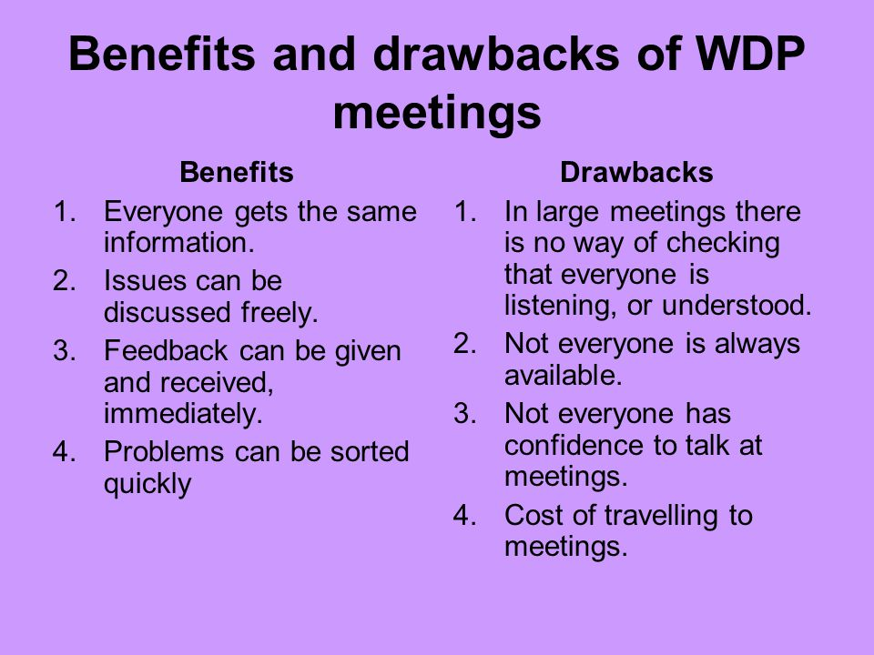 Benefits and drawbacks of WDP meetings