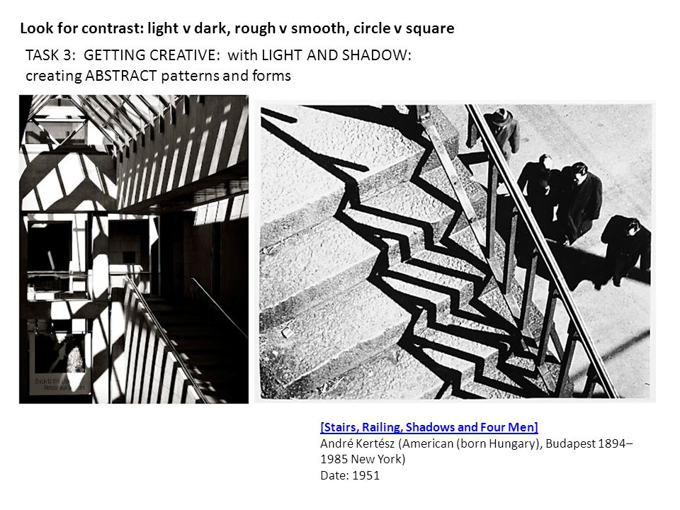 Look for contrast: light v dark, rough v smooth, circle v square