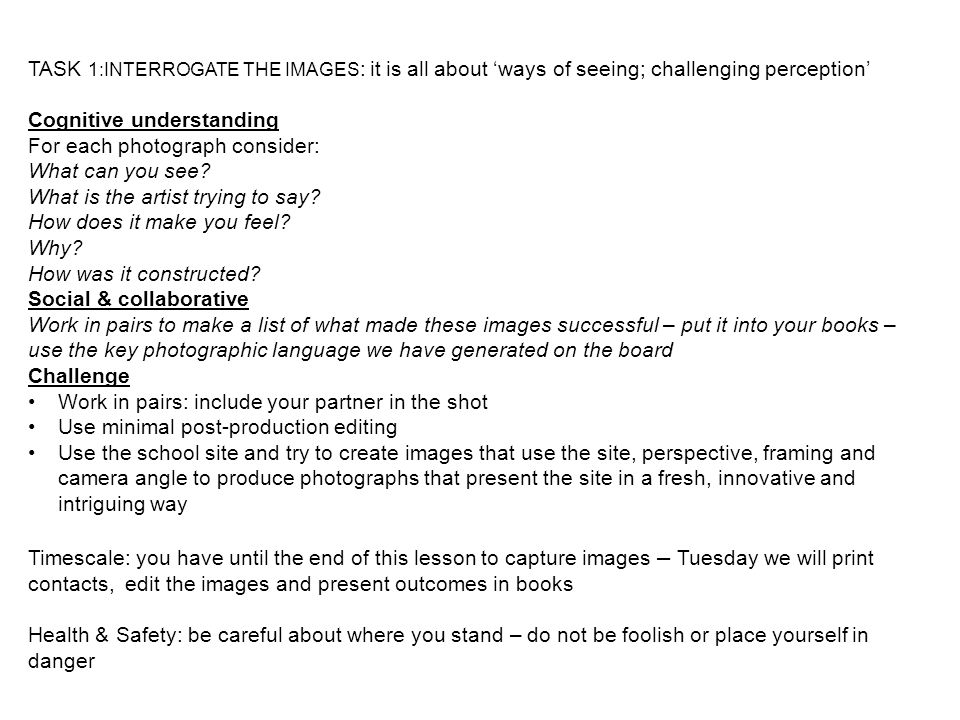 TASK 1:INTERROGATE THE IMAGES: it is all about 'ways of seeing; challenging perception'