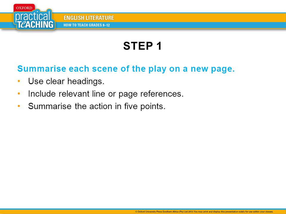 STEP 1 Summarise each scene of the play on a new page.
