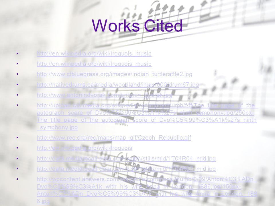 Works Cited http://en.wikipedia.org/wiki/Iroquois_music