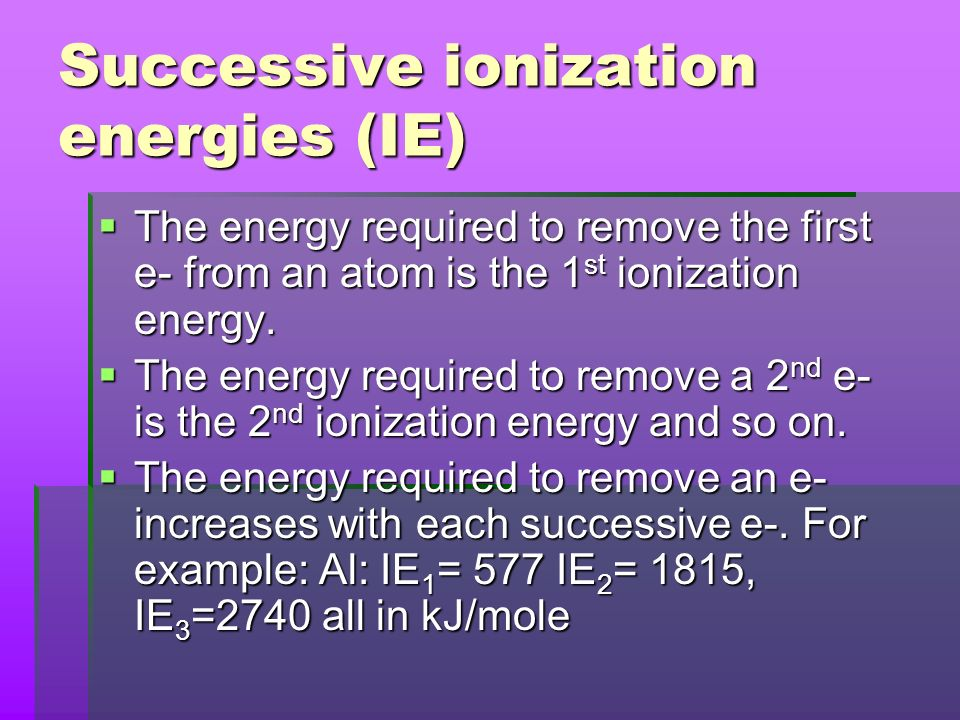 Successive ionization energies (IE)