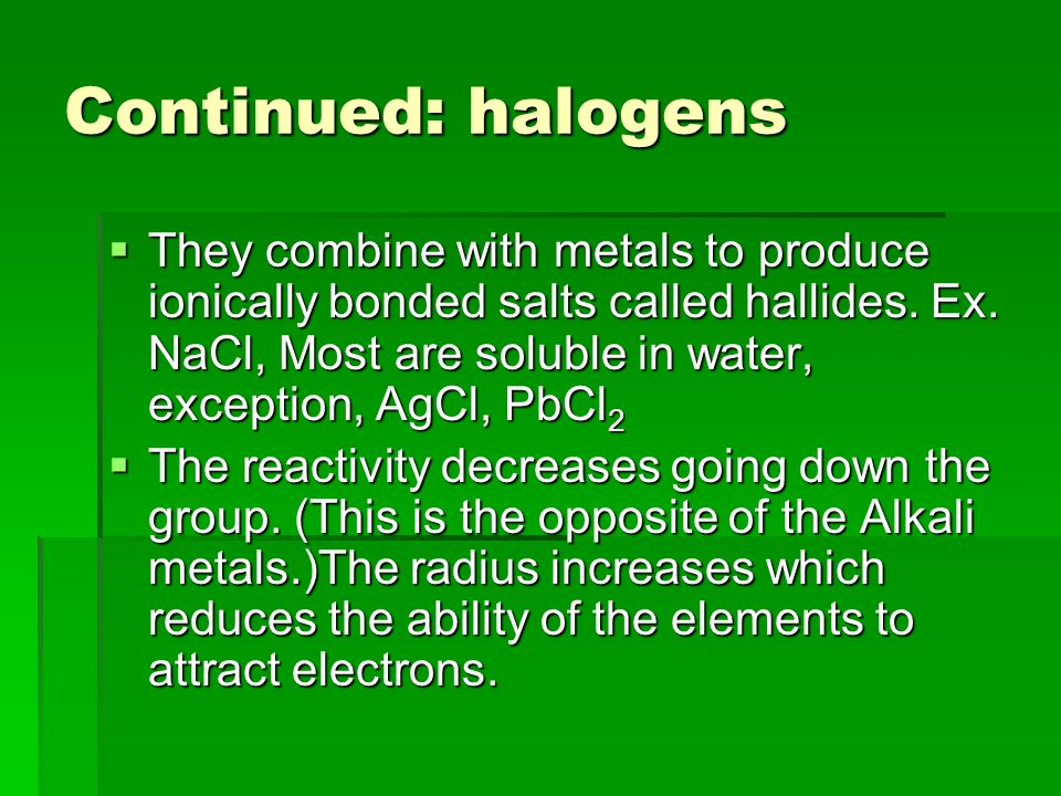 Continued: halogens