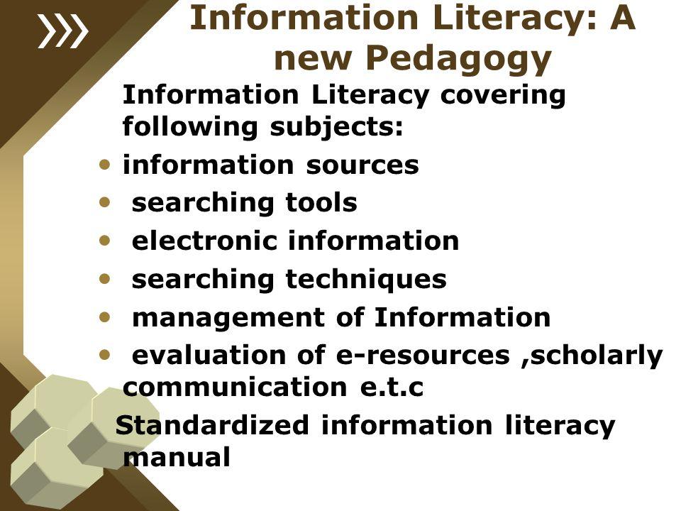 Information Literacy: A new Pedagogy