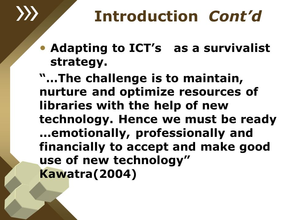 Introduction Cont'd Adapting to ICT's as a survivalist strategy.