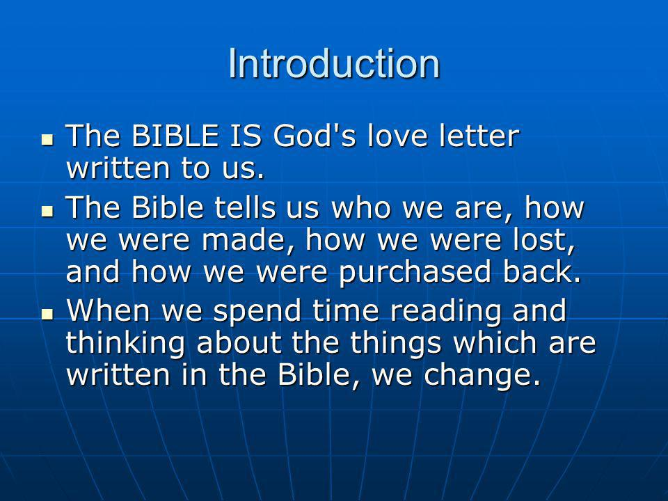 Introduction The BIBLE IS God s love letter written to us.