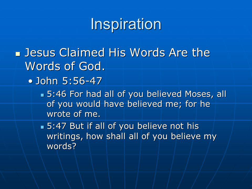 Inspiration Jesus Claimed His Words Are the Words of God. John 5:56-47