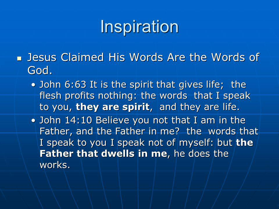 Inspiration Jesus Claimed His Words Are the Words of God.