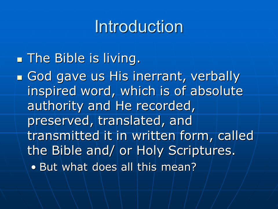 Introduction The Bible is living.