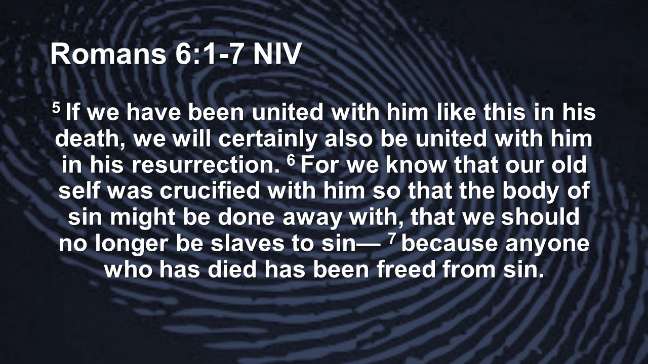 Romans 6:1-7 NIV