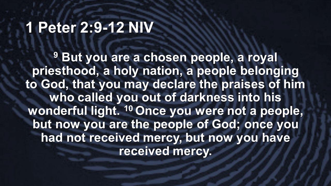 1 Peter 2:9-12 NIV
