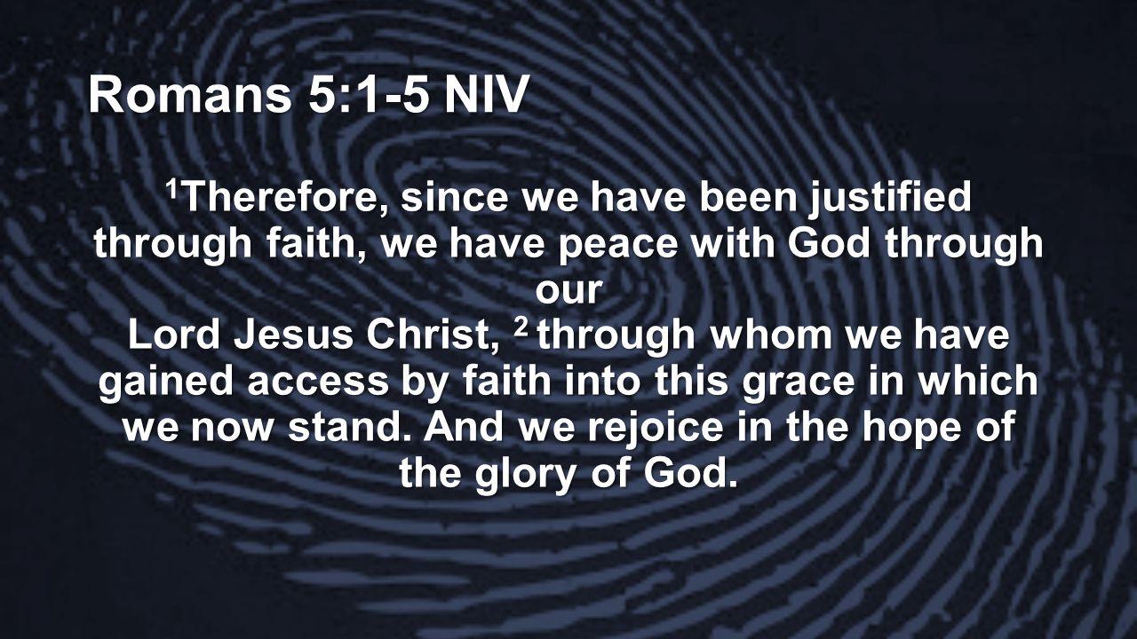 Romans 5:1-5 NIV
