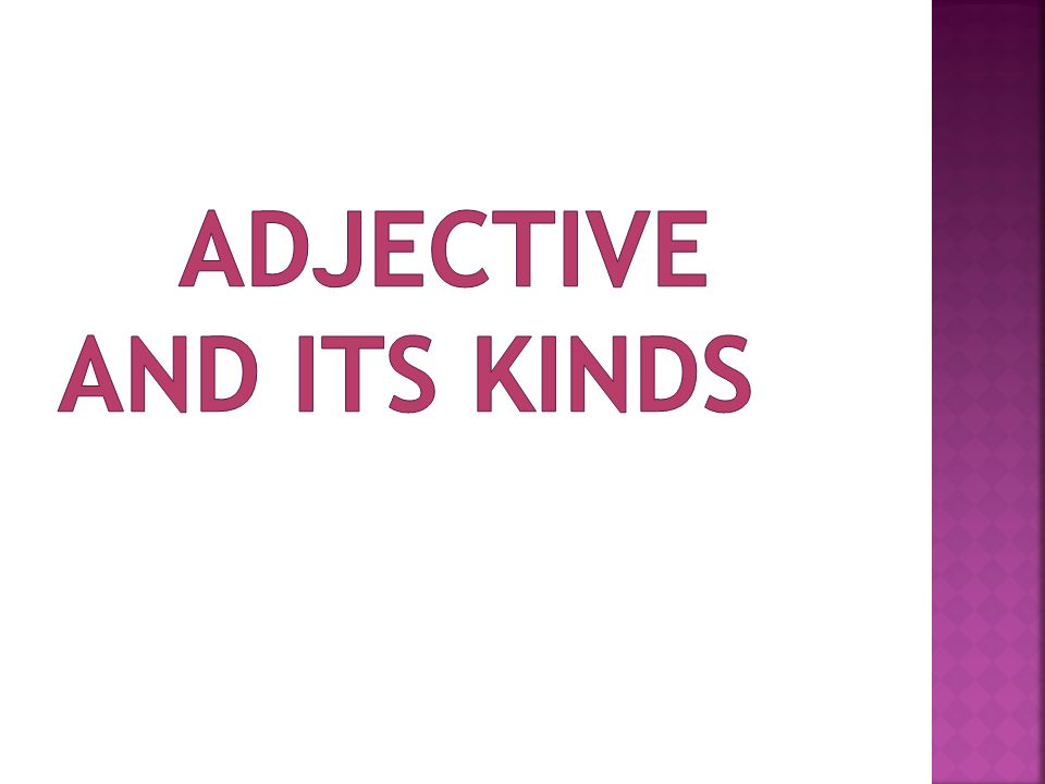 ADJECTIVE AND its kinds