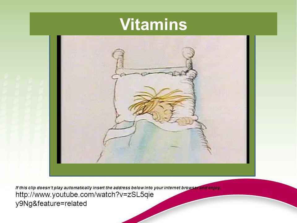 Vitamins http://www.youtube.com/watch v=zSL5qiey9Ng&feature=related