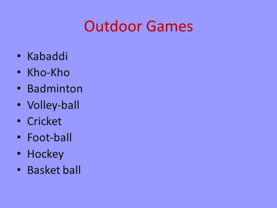 Outdoor Games Kabaddi Kho-Kho Badminton Volley-ball Cricket Foot-ball