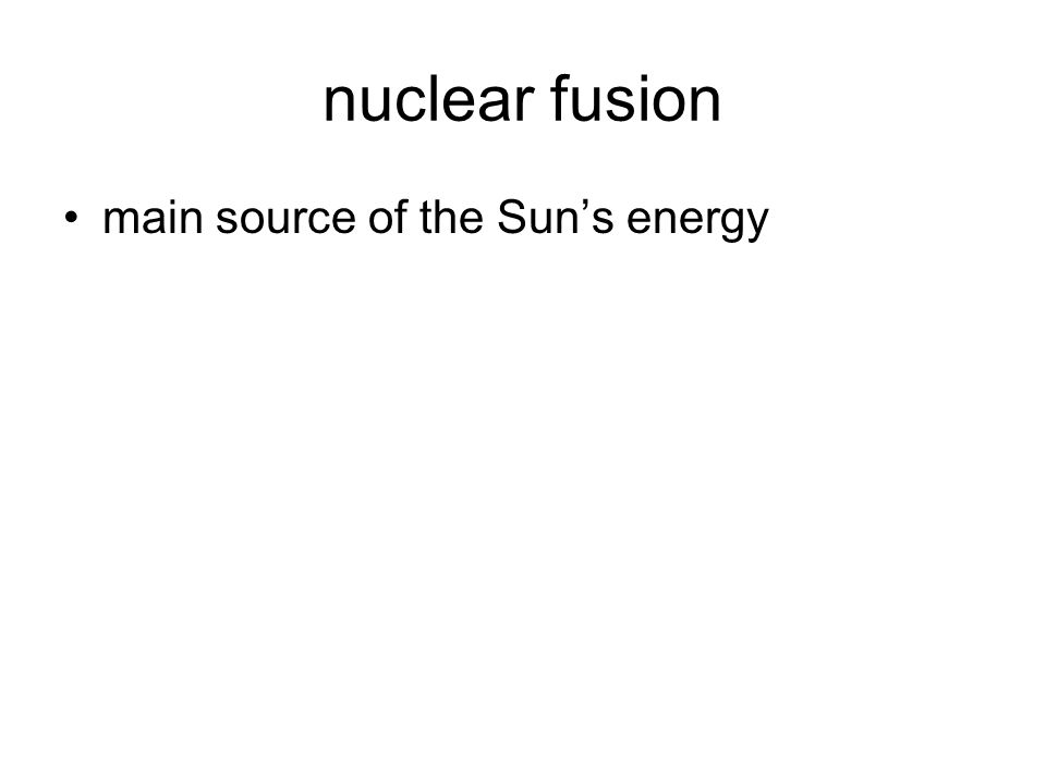 nuclear fusion main source of the Sun's energy