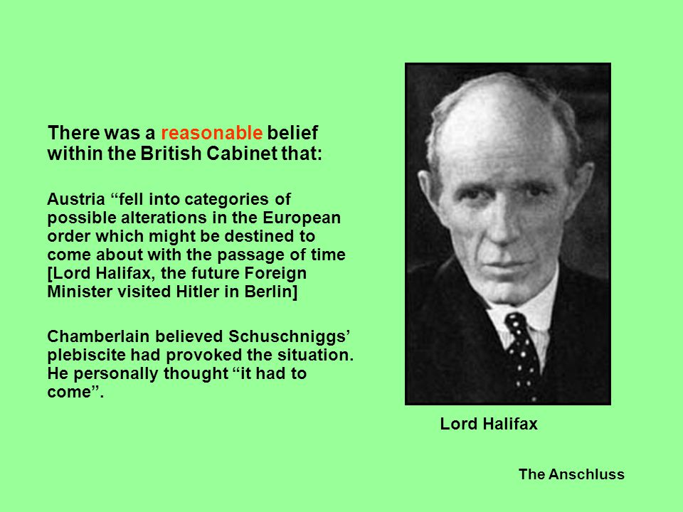 There was a reasonable belief within the British Cabinet that: