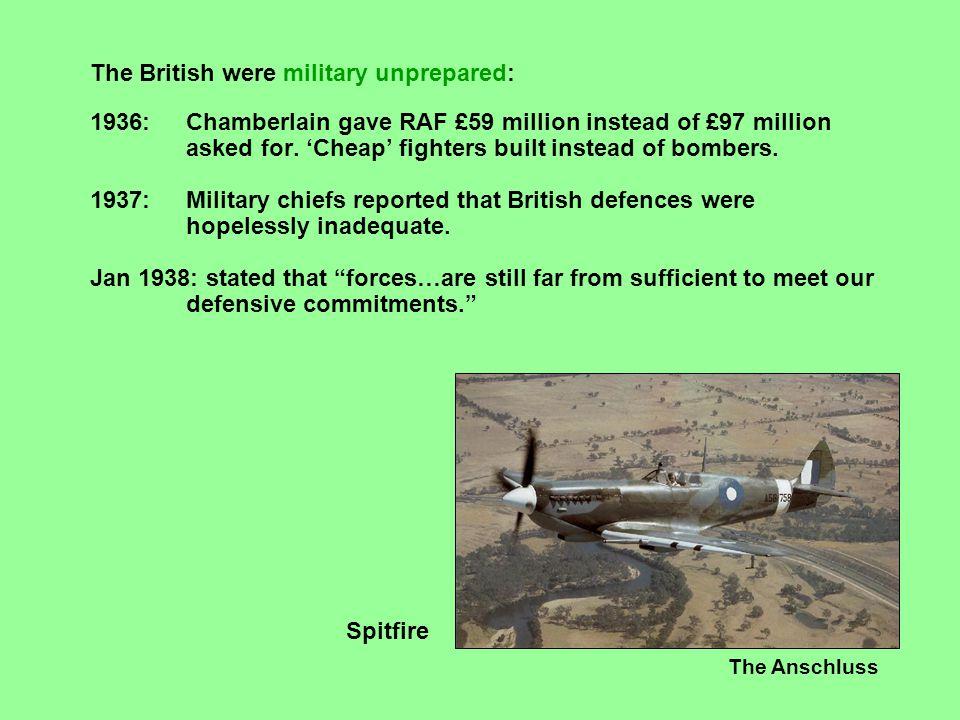 The British were military unprepared: